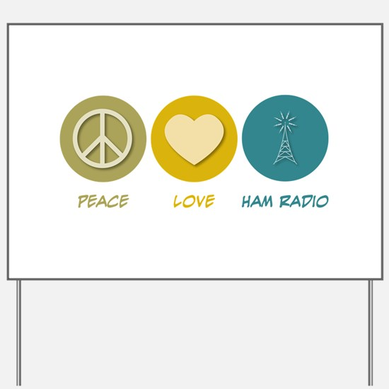 Peace Love Ham Radio Yard Sign