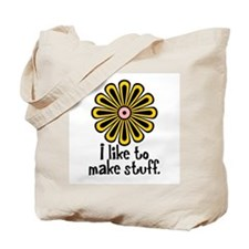I Like to Make Stuff Tote Bag