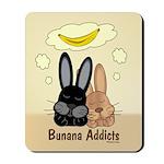 Bunana Addicts Mousepad