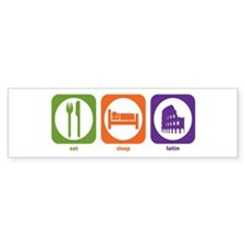 Eat Sleep Latin Bumper Bumper Sticker