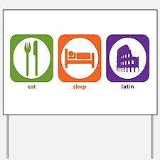 Eat Sleep Latin Yard Sign