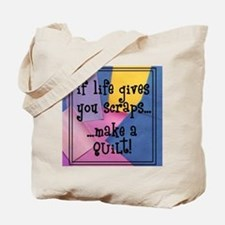If Life Gives You Scraps - Qu Tote Bag