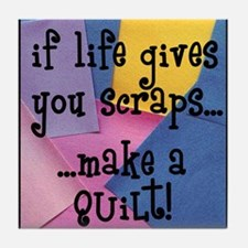If Life Gives You Scraps - Qu Tile Coaster