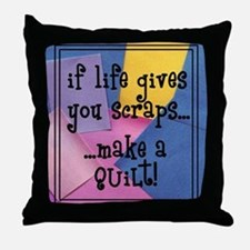 If Life Gives You Scraps - Qu Throw Pillow