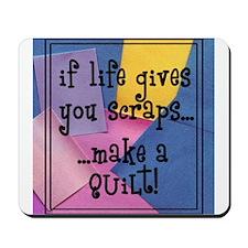 If Life Gives You Scraps - Qu Mousepad