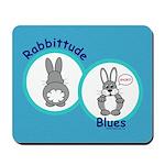 Rabbittude Blues Mousepad