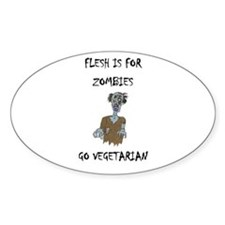 flesh is for ZOMBIES (PETA) Oval Decal