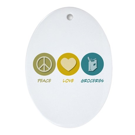 Peace Love Groceries Oval Ornament
