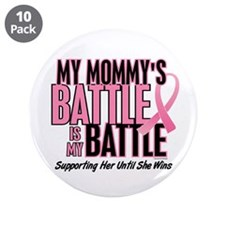 """My Battle Too 1 (Mommy BC) 3.5"""" Button (10 pack)"""