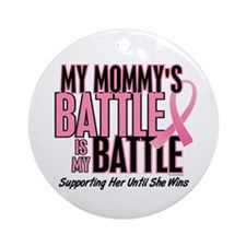 My Battle Too 1 (Mommy BC) Ornament (Round)