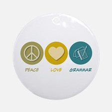 Peace Love Grammar Ornament (Round)