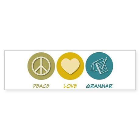 Peace Love Grammar Bumper Sticker