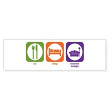 Eat Sleep Interior Design Bumper Bumper Sticker