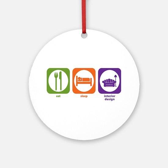 Eat Sleep Interior Design Ornament (Round)