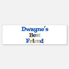 Dwayne's Best Friend Bumper Bumper Bumper Sticker