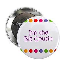 "I'm the Big Cousin 2.25"" Button"