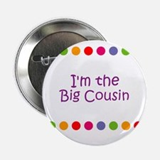 "I'm the Big Cousin 2.25"" Button"