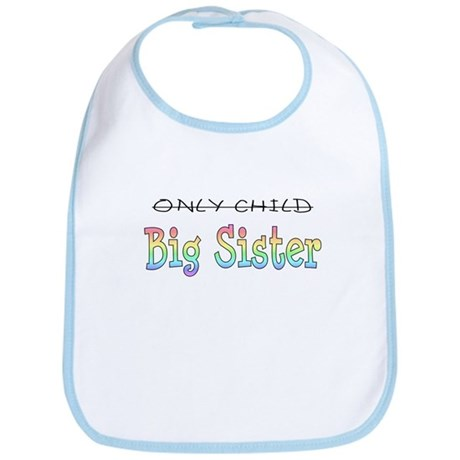 Only to Big Sister Rainbow Bib