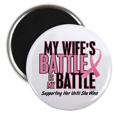 """My Battle Too 1 (Wife BC) 2.25"""" Magnet (10 pack)"""