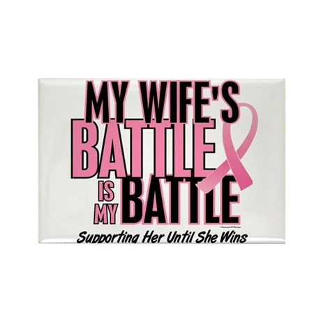 My Battle Too 1 (Wife BC) Rectangle Magnet