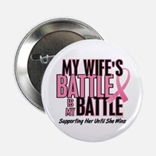 "My Battle Too 1 (Wife BC) 2.25"" Button (10 pack)"