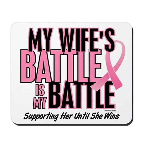 My Battle Too 1 (Wife BC) Mousepad