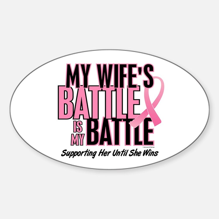 My Battle Too 1 (Wife BC) Oval Decal