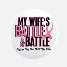 "My Battle Too 1 (Wife BC) 3.5"" Button"