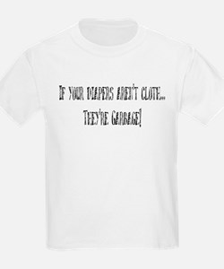If your diapers aren't cloth. T-Shirt