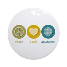 Peace Love Geography Ornament (Round)