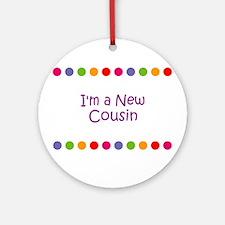 I'm a New Cousin Ornament (Round)