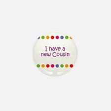 I have a new Cousin Mini Button (10 pack)