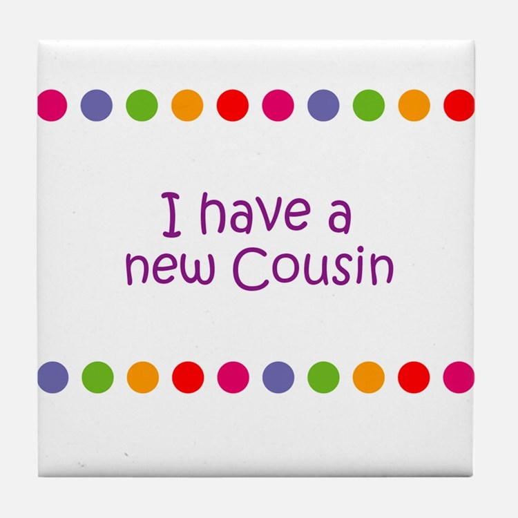 I have a new Cousin Tile Coaster