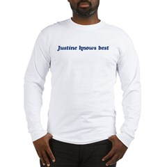 Justine knows best Long Sleeve T-Shirt