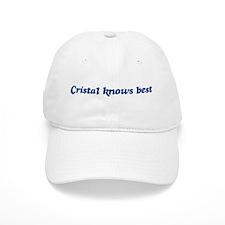 Cristal knows best Baseball Cap