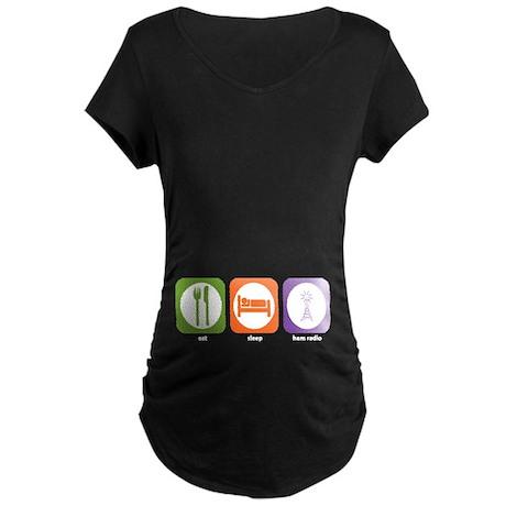 Eat Sleep Ham Radio Maternity Dark T-Shirt