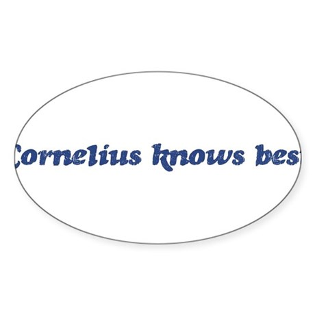 Cornelius knows best Oval Sticker