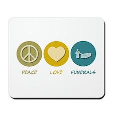 Peace Love Funerals Mousepad