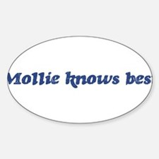 Mollie knows best Oval Decal