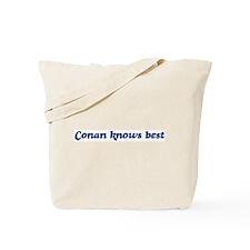 Conan knows best Tote Bag