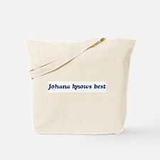 Johana knows best Tote Bag