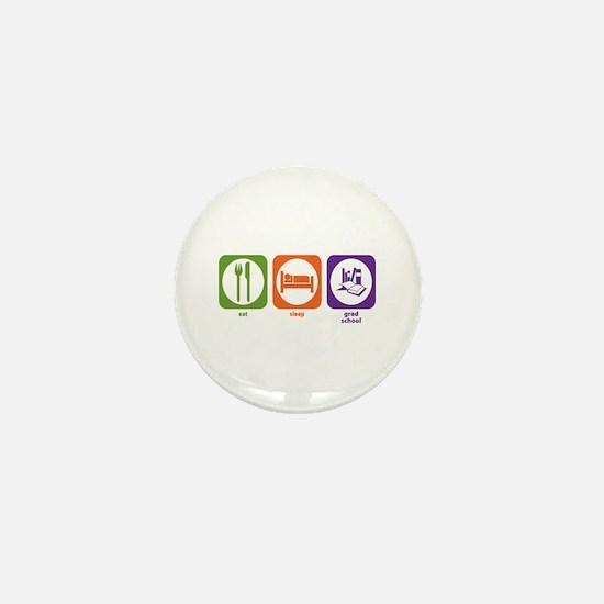 Eat Sleep Grad School Mini Button