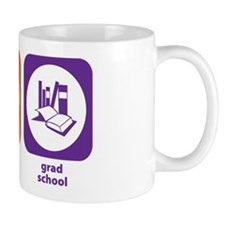 Eat Sleep Grad School Mug