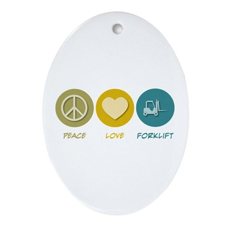 Peace Love Forklift Oval Ornament