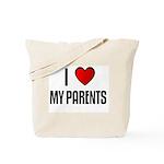I LOVE MY PARENTS Tote Bag