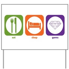 Eat Sleep Gems Yard Sign