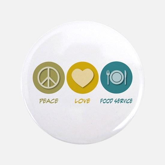"""Peace Love Food Service 3.5"""" Button"""