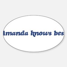 Amanda knows best Oval Decal