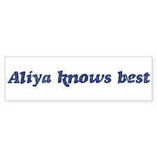 Aliya knows best Bumper Bumper Sticker