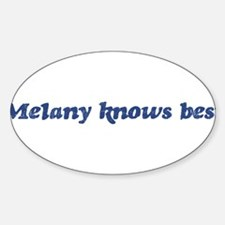 Melany knows best Oval Decal